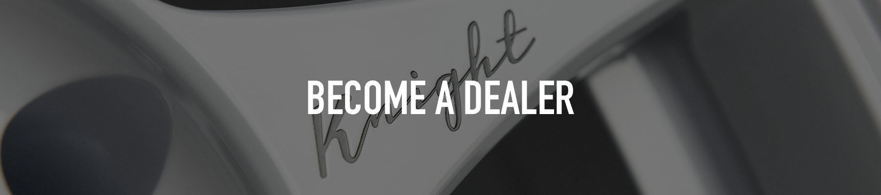 BECOME A DEALER HEADER