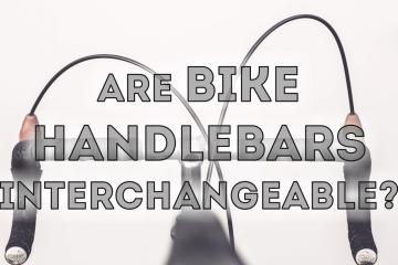 Are Bike Handlebars Interchangeable?