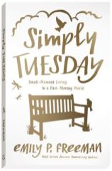 """Cover of Simply Tuesday"" by Emily P Freeman"