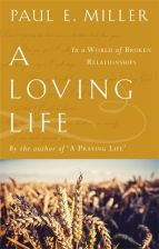 A Loving Life by Paul E Miller