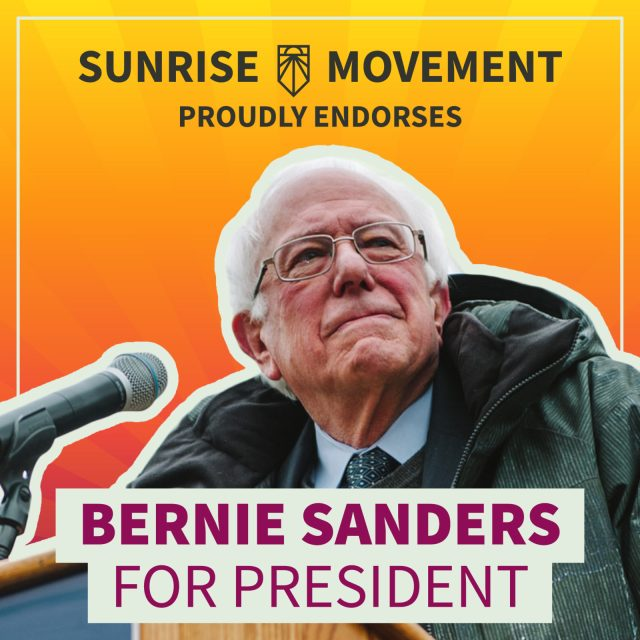 A photo of Bernie Sanders with text: Sunrise Movement proudly endorses Bernie Sanders for President