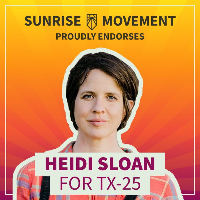 A photo of Heidi Sloan with text: Sunrise Movement proudly endorses Heidi Sloan for TX-25