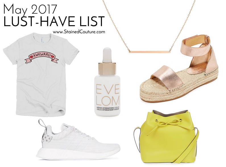 May 2017 lust-have list