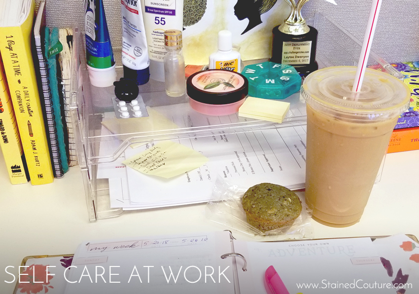 Practicing Self-care at Work | STAINED COUTURE