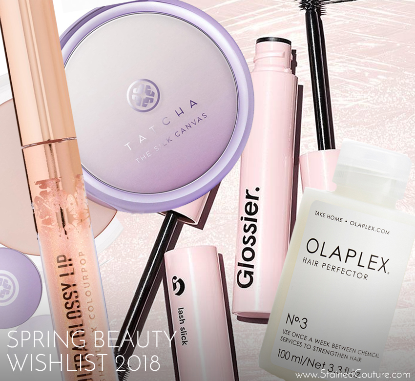 Spring Beauty Wishlist 2018 | STAINED COUTURE