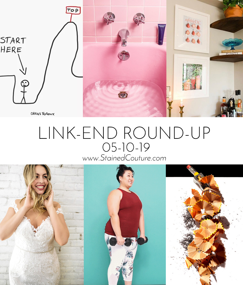 LINK-END ROUND-UP: May 10, 2019 | STAINED COUTURE