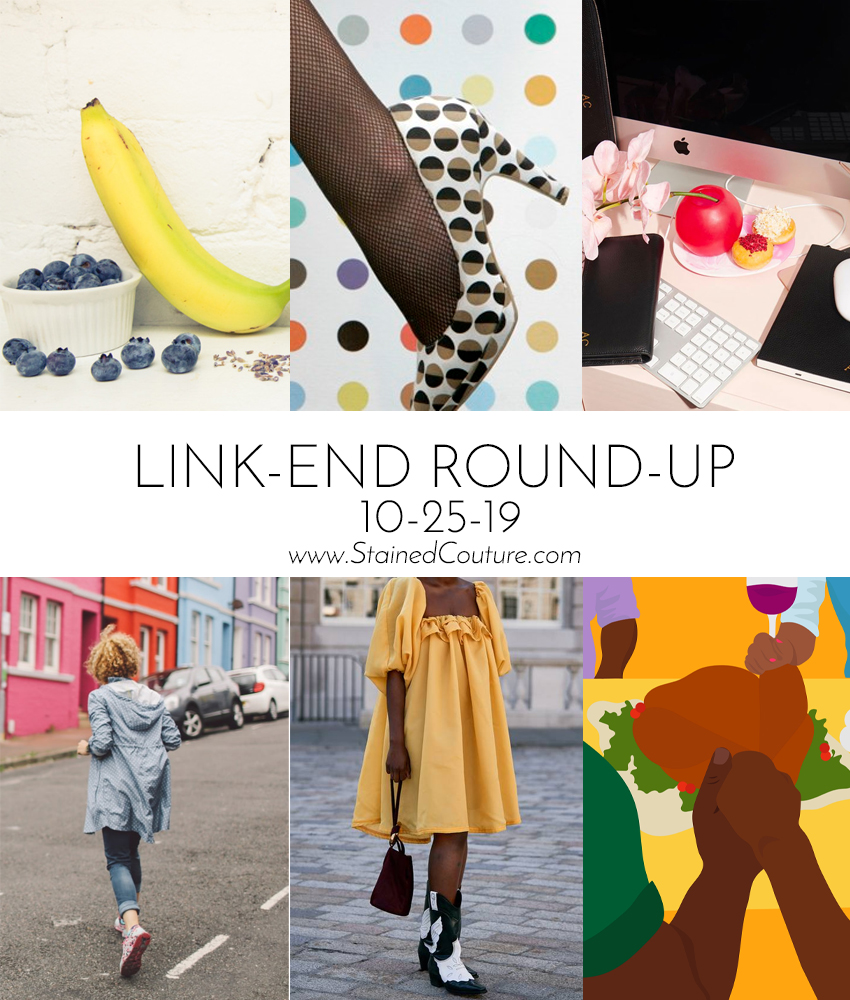 LINK-END ROUND-UP: October 25, 2019 | STAINED COUTURE