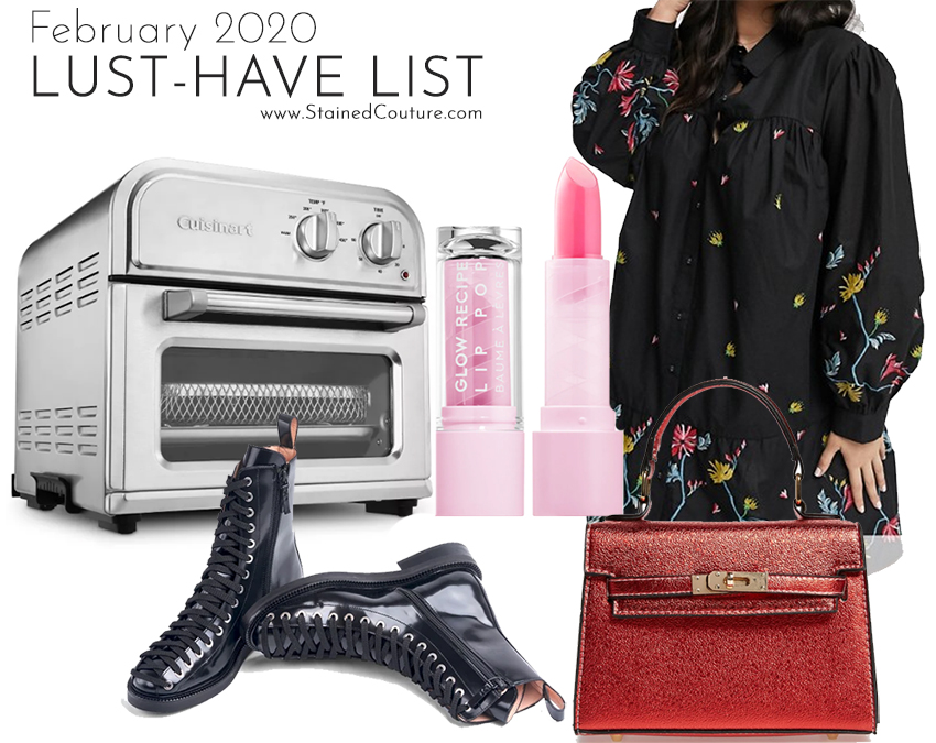 LUST-HAVE LIST: February 2020 | STAINED COUTURE
