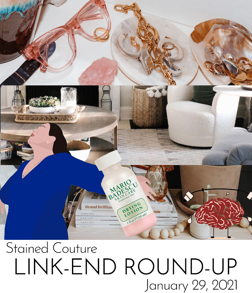 LINK-END ROUND-UP: January 29, 2021 | STAINED COUTURE