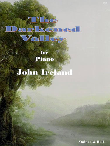 Ireland, John: The Darkened Valley