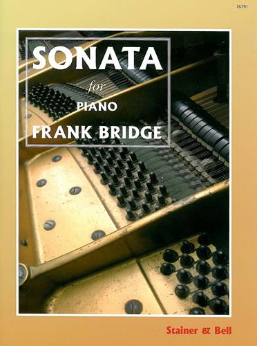 Bridge, Frank: Sonata For Piano