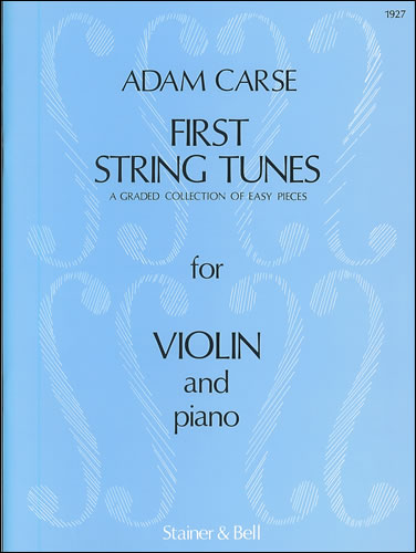 Carse, Adam: First String Tunes: Violin Part And Piano Part