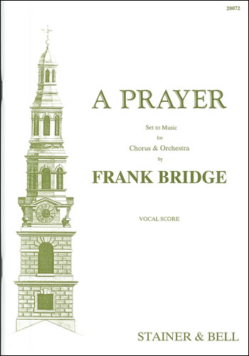 Bridge, Frank: A Prayer
