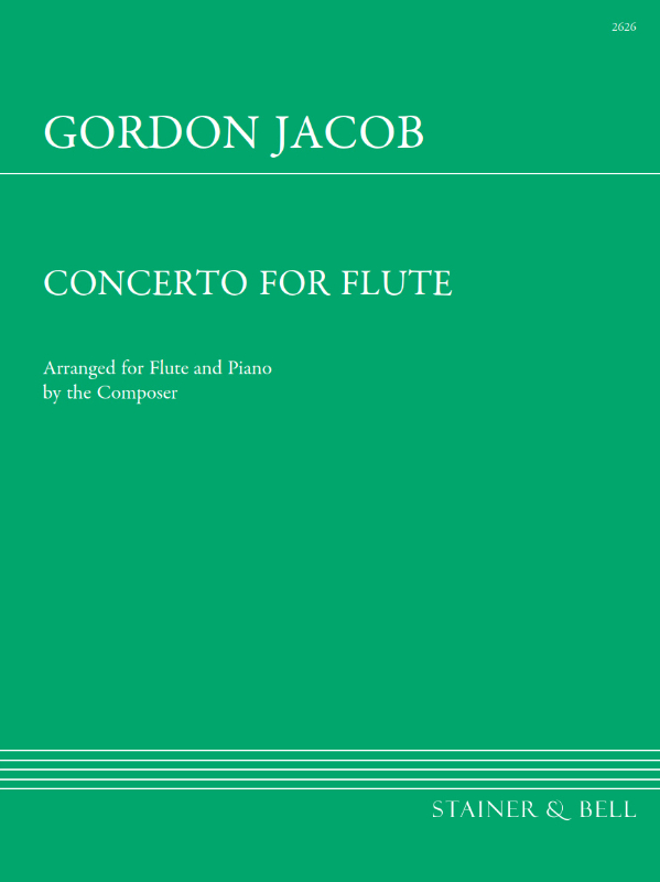 Jacob, Gordon: Concerto For Flute And Strings. Transcribed For Flute And Piano