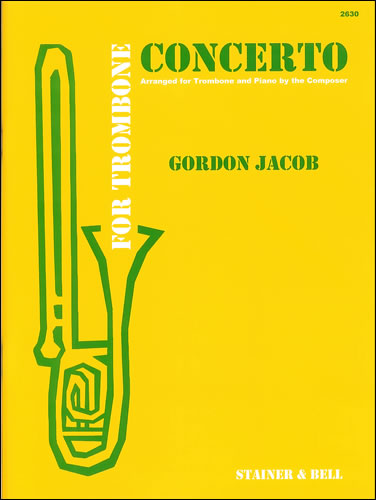 Jacob, Gordon: Concerto For Trombone And Orchestra. Transcribed For Trombone And Piano