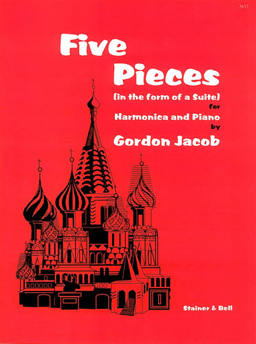 Jacob, Gordon: Five Pieces In The Form Of A Suite For Harmonica And Piano