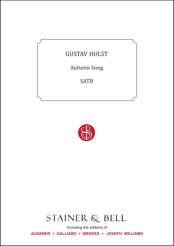 Holst, Gustav: Autumn Song SATB