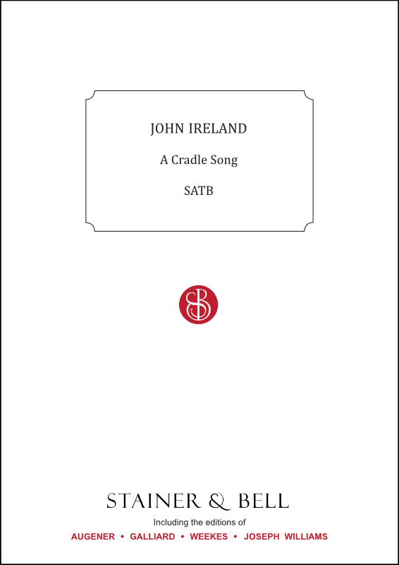 Ireland, John: Cradle Song, A. SATB