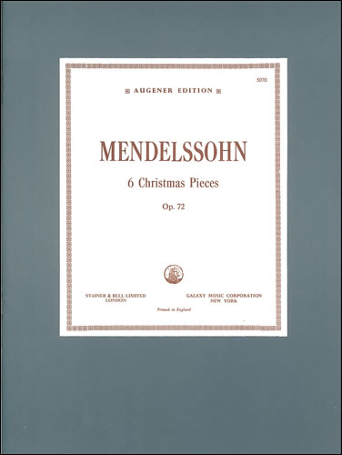 Mendelssohn, Felix: Christmas Pieces, Six. Op. 72