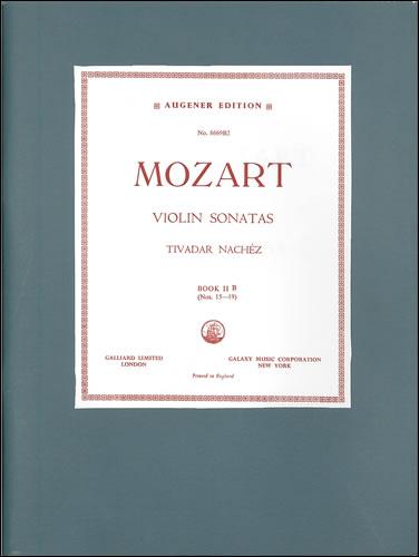 Mozart, Wolfgang Amadeus: Sonatas Nos 15-19 Violin & Piano