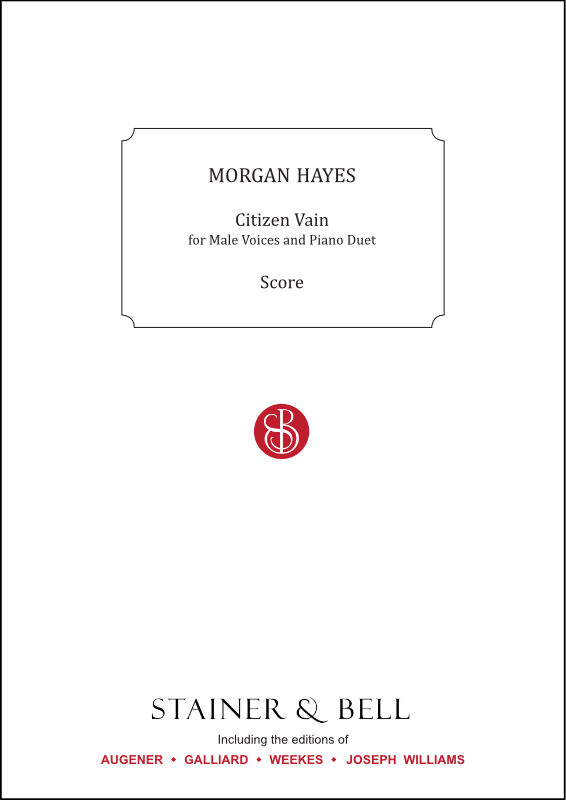 Hayes, Morgan: Citizen Vain. Male Voices And Piano Duet
