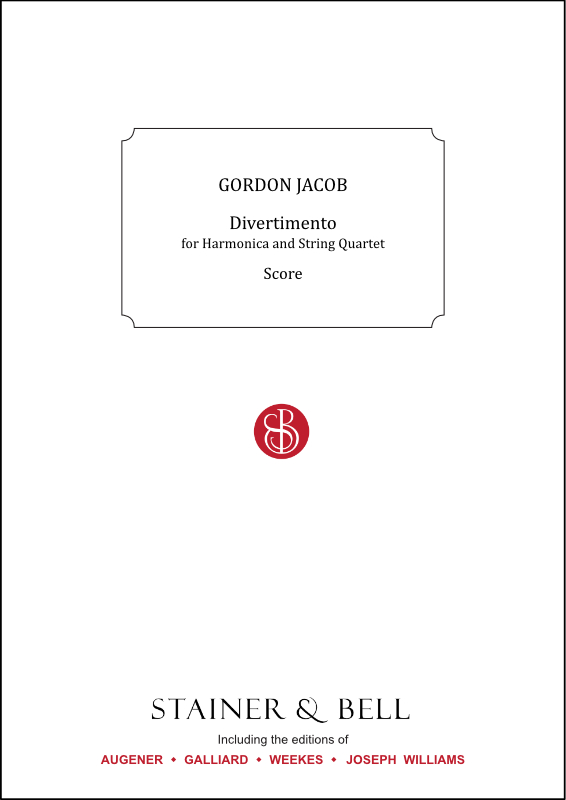 Jacob, Gordon: Divertimento For Harmonica And String Quartet