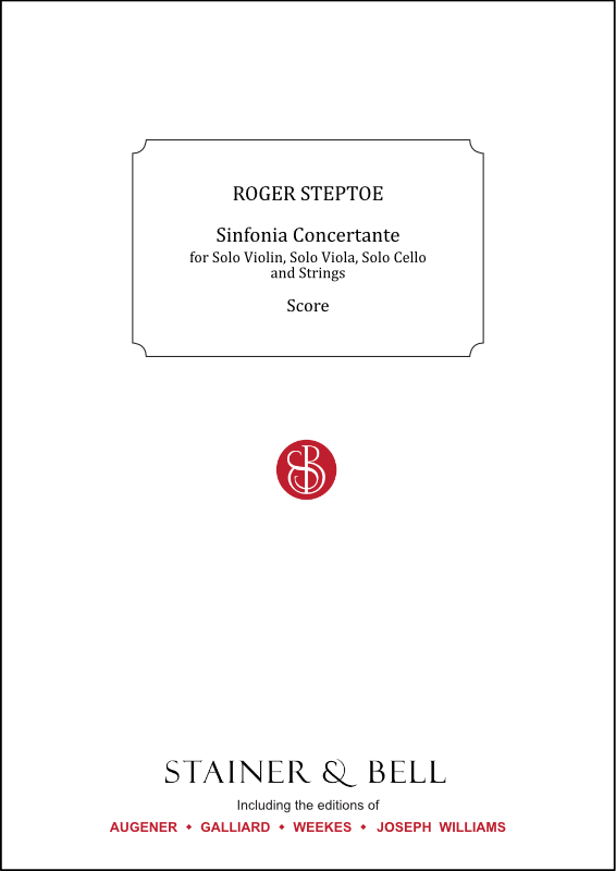 Steptoe, Roger: Sinfonia Concertante For Solo Violin, Viola, Cello And Strings