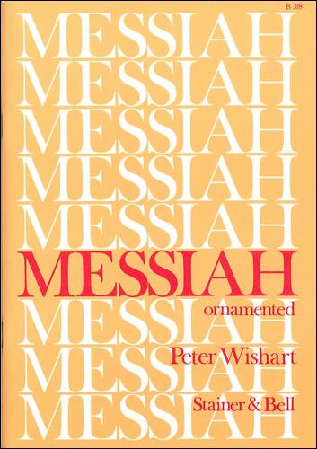 Handel, George Frideric: Messiah Ornamented (E Flat – G)