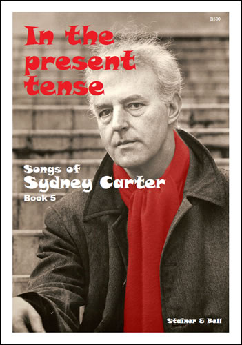 Carter, Sydney: In The Present Tense, Book 5