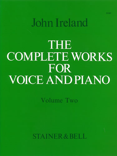 Ireland, John: The Complete Works For Voice And Piano. Volume 2: Medium Voice