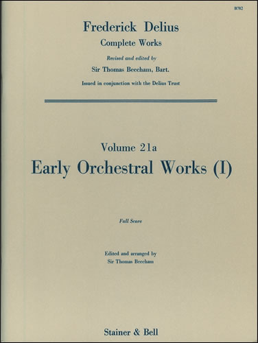 Delius, Frederick: Early Orchestral Works: I