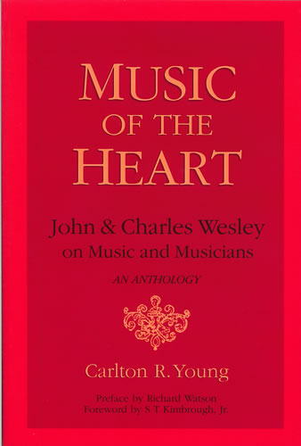 Music Of The Heart: John And Charles Wesley On Music And Musicians