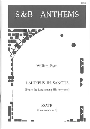 Byrd, William: Laudibus In Sanctis (Praise The Lord Among His Holy Ones)