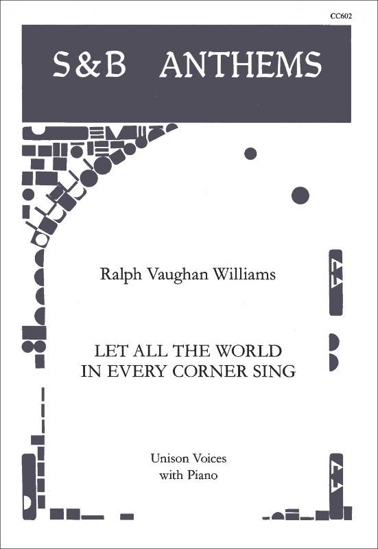 Vaughan Williams, Ralph: Let All The World In Every Corner Sing (Antiphon). Unison