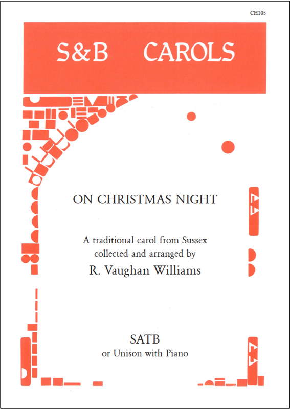 Vaughan Williams, Ralph: Sussex Carol, A (On Christmas Night)