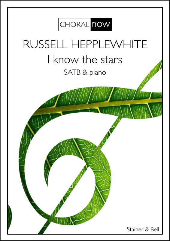 Hepplewhite, Russell: I Know The Stars. SATB & Piano
