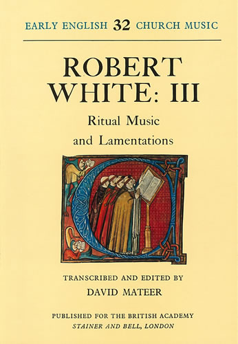 White, Robert: III – Ritual Music And Lamentations