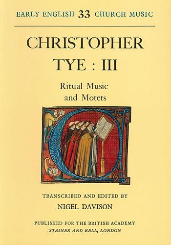 Tye, Christopher: III – Ritual Music And Motets