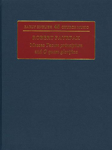 Fayrfax, Robert: II Two Masses: 'Tecum Principium' And 'O Quam Glorifica'