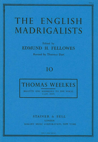 Weelkes, Thomas: Balletts And Madrigals To Five Voices (1598/1608)