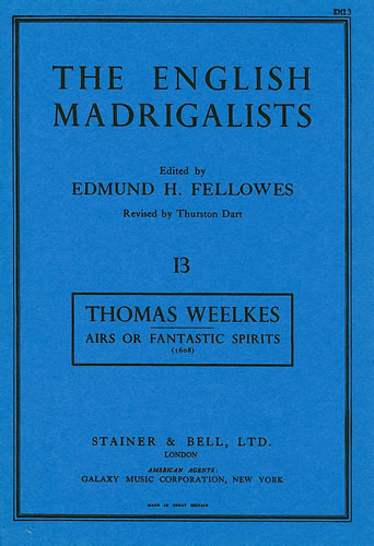 Weelkes, Thomas: Airs Or Fantastic Spirits To Three Voices (1608)