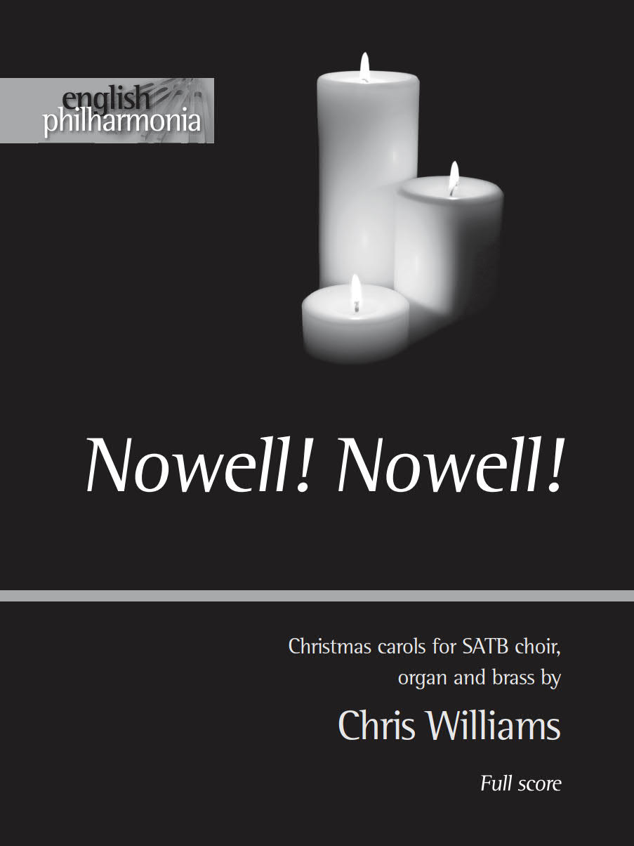 Williams, Chris: Nowell! Nowell! SATB Collection. Score And Parts.