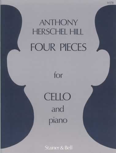 Hill, Anthony Herschel: Four Pieces For Cello And Piano