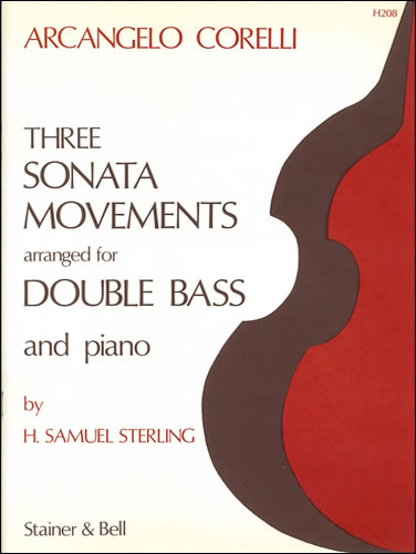 Corelli, Arcangelo: Three Sonata Movements Arranged By H. Samuel Sterling For Double Bass And Piano