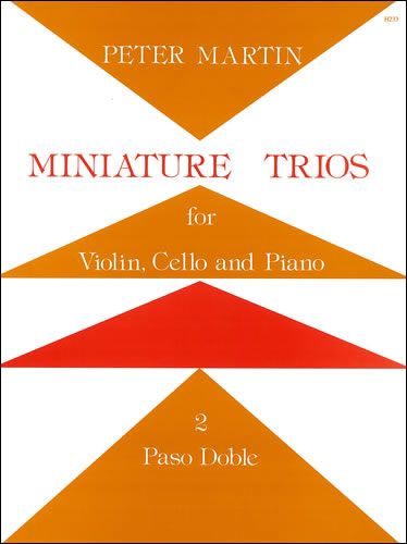 Martin, Peter: Miniature Trios For Violin, Cello And Piano. Paso Doble