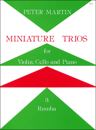 Martin, Peter: Miniature Trios For Violin, Cello And Piano. Rumba