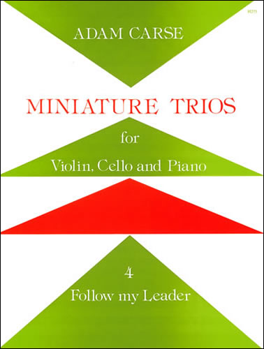 Carse, Adam: Miniature Trios For Violin, Cello And Piano. Follow My Leader