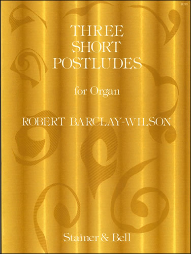 Barclay-Wilson, Robert: Three Short Postludes