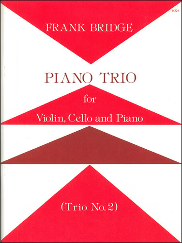 Bridge, Frank: Piano Trio No. 2. Violin, Cello And Piano