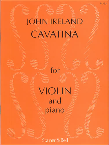 Ireland, John: Cavatina For Violin And Piano